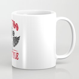 Tattoo Is No Trend It's A Lifestyle Gift Coffee Mug