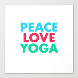 Peace Love Yoga Canvas Print