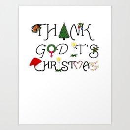 Ornamental and Ironic Thank God It's Christmas  Art Print