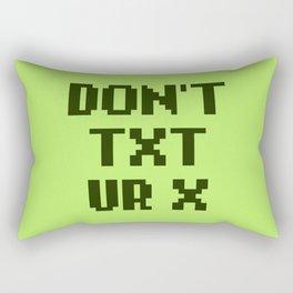 Don't Txt Ur X Rectangular Pillow