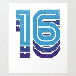 Sixteen 16 16th Birthday Sports T-Shirt Art Print