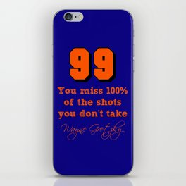 You miss 100% of the shots you don't take - Wayne Gretzky iPhone Skin