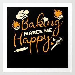 Baking Makes Me Happy Chef Hat Flour Art Print