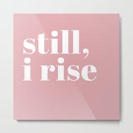 still I rise VIII Metal Print