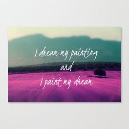 I paint my dream Canvas Print