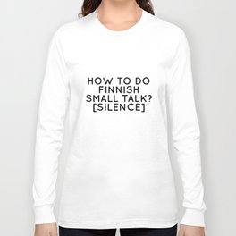 how to do finnish small talk silence hipster t-shirts Long Sleeve T-shirt