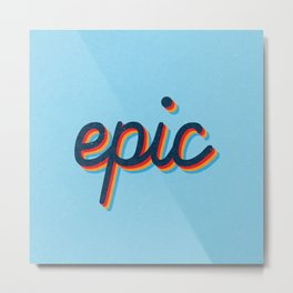 Epic - blue version Metal Print