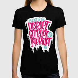 Love Interruption T-shirt