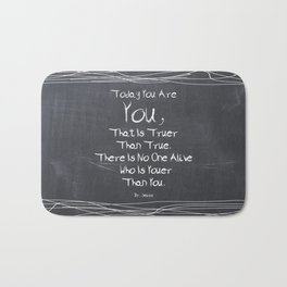 Lab No.4 -Today You are you, that is truer than true inspirational Quotes poste Bath Mat