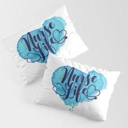 Nurse Life Pillow Sham
