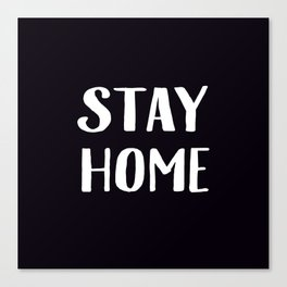 Stay Home - Black and White Canvas Print