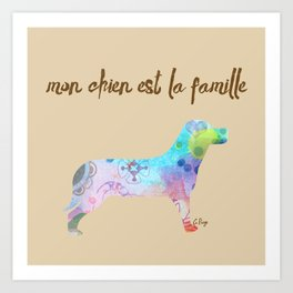 """mon chien est la famille (French for """"My dog is my family"""") Art Print"""