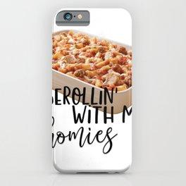 Casserollin With My Homies iPhone Case