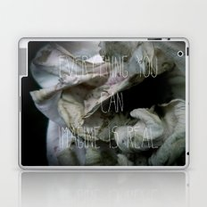 Everything you can imagine is real Laptop & iPad Skin