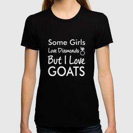 Some Girls Love Diamonds But I Love Goats Funny T-shirt T-shirt
