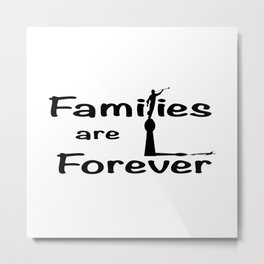 Families Are Forever Metal Print