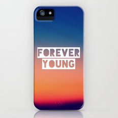 Forever Young iPhone (5, 5s) Slim Case