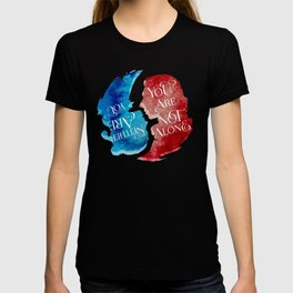 reylo - you are not alone yin yang T-shirt