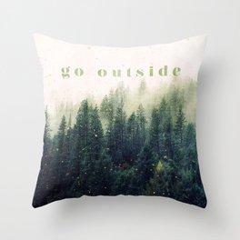 go outside Throw Pillow