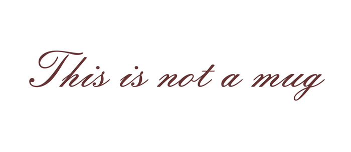 Rene Magritte: This is not a Coffee Mug