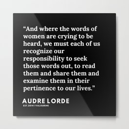22   | 200302 | Audre Lorde Quotes Metal Print