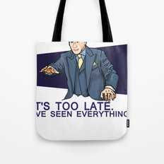 I've Seen Everything Tote Bag