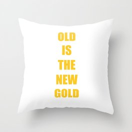 Old is the New Gold Funny Vintage T-shirt Throw Pillow