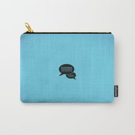 Sunscreen / Remember compliments Carry-All Pouch