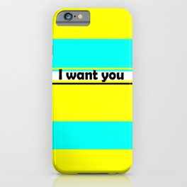 I want you , turquoise , yellow iPhone Case