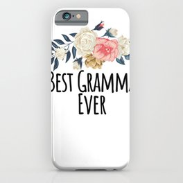 Best Gramma Ever Funny Floral Flowers Gift Mom iPhone Case