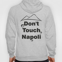 DON'T TOUCH NAPOLI Hoody