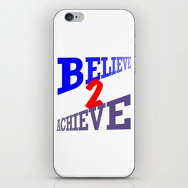 Believe2Achieve iPhone Skin
