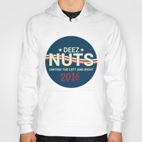 political Hoodies featuring Deez Nuts Political Parody ad by MeanGreenRMF