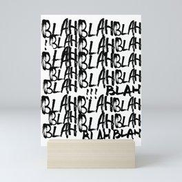 BLAH BLAH BLAH Mini Art Print