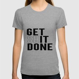 Get Shit Done, Wall Art T-shirt