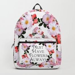 Must have flowers always Backpack
