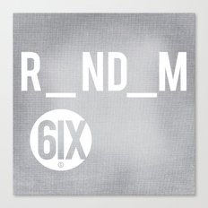 R_ND_M 6IX Canvas Print