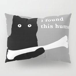 I FOUND THIS HUMERUS Pillow Sham