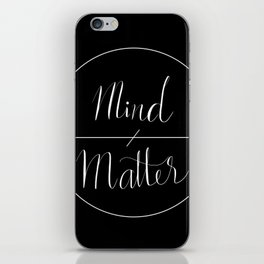 MIND OVER MATTER iPhone Skin