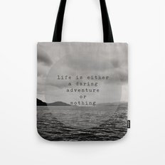 life is either a daring adventure ... or nothing Tote Bag