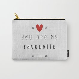 You Are My Favourite Carry-All Pouch