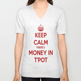 Keep Calm There's Money In T'Pot Unisex V-Neck