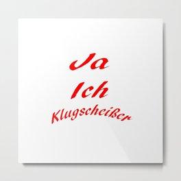 Klugscheißer Metal Print