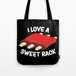 I love a sweet rack - Funny BBQ Grill Master Gift Tote Bag