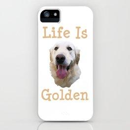 Golden Retriever Gift Life is Golden Retriever Dog Doggy Present iPhone Case