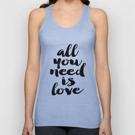 Love Quote All You Need Is Love Anniversary Gift For Him For Her Wall Quote Quote Print Art Unisex Tank Top