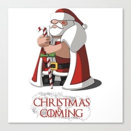 Santa Claus Of Thrones Christmas is Coming Canvas Print