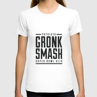 patriots T-shirts featuring Gronk Smash Superbowl BW by PatsSwag