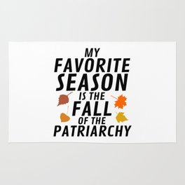 My Fravorite Season is the Fall of the Patriarchy Rug