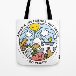 Animals are friends, not food Tote Bag